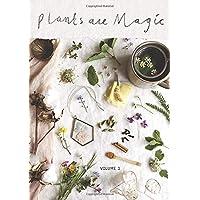 Plants Are Magic Magazine - Volume 3: For