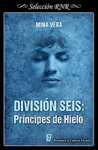 División seis: Príncipes de hielo de Mina Vera