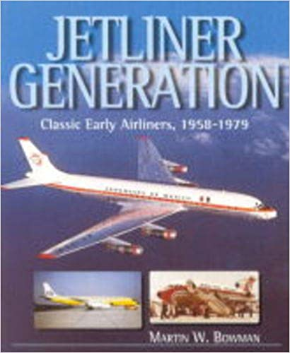 Jetliner Generation: Classic Early Airliners, 1958-1979