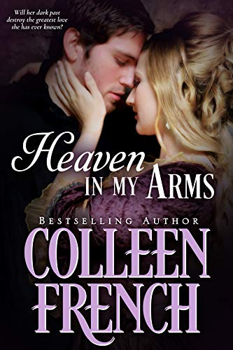 Heaven in My Arms: Her Fortune Brings A New Beginning...Has He Come To Take It Away?