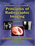 Workbook with Lab Exercises for Carlton/Adler's Principles of Radiographic Imaging: An Art and a Science, 4th