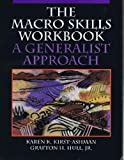 The Macro Skills : A Generalist Approach, Kirst-Ashman, Karen K. and Hull, Grafton H., Jr., 0830414916