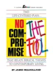img - for No Compromise and the Fool: Two Life-Centered Plays That Relate Biblical Themes to Contemporary Life (Lillenas Drama Resources) book / textbook / text book