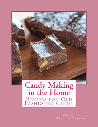 - Candy Making in the Home: Recipes for Old Fashioned Candy