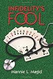 Infidelity's Fool, Mannie L. Magid, 1609111338