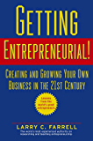 Getting Entrepreneurial!: Creating and Growing Your Own Business in the 21st Century