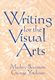 img - for By Mashey Bernstein - Writing for the Visual Arts (2000-10-16) [Paperback] book / textbook / text book