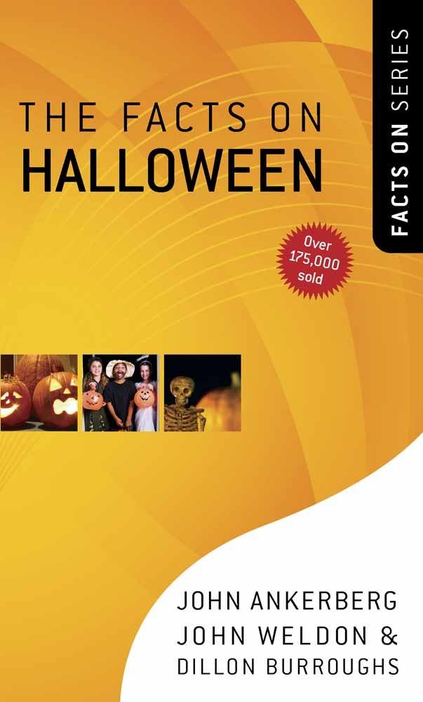 The Facts on Halloween (The Facts On Series): John Ankerberg, John ...