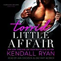 Torrid Little Affair: Forbidden Desires Series, Book 3 Audiobook by Kendall Ryan Narrated by Zachary Webber, Ava Erickson