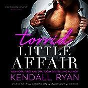 Torrid Little Affair: Forbidden Desires Series, Book 3   Kendall Ryan