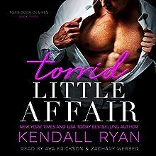 Torrid Little Affair: Forbidden Desires Series, Book 3 Audiobook by Kendall Ryan Narrated by Zachary Webber, Ava Erickson