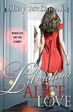 The Liberation of Alice Love, Abby McDonald, 1402253133