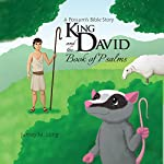 A Possum's Bible Story: King David and the Book of Psalms | Jamey M. Long