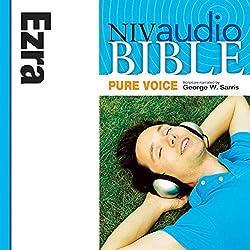 NIV Audio Bible, Pure Voice: Ezra