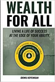 Wealth for All: Living a Life of Success at the Edge of
