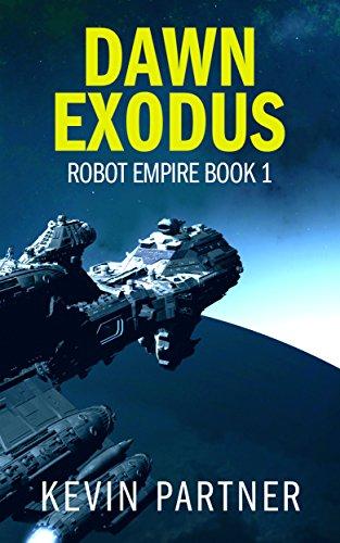 Robot Empire: Dawn Exodus by Kevin Partner ebook deal