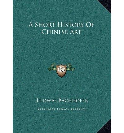 A Short History of Chinese Art a Short History of Chinese Art(Hardback) - 2010 Edition PDF