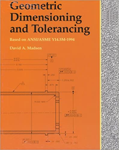 Geometric Dimensioning and Tolerancing: David A. Madsen ...