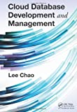 Cloud Database Development and Management, Lee Chao, 1466565055