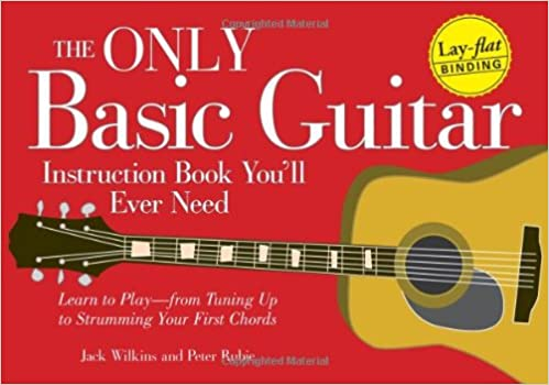 The Only Basic Guitar Instruction Book Youll Ever Need Learn To