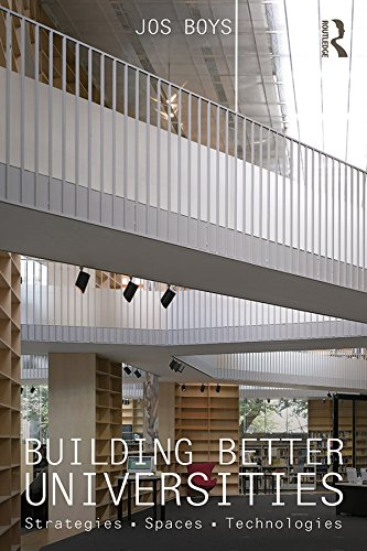 Download Building Better Universities: Strategies, Spaces, Technologies Pdf