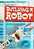 Gareth's Guide to Building a Robot (Gareth Guides to an Extraordinary Life)