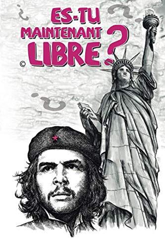 ES-TU MAINTENANT LIBRE ? (French Edition)