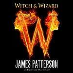 Witch & Wizard | James Patterson,Gabrielle Charbonnet