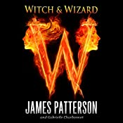 Witch & Wizard | James Patterson, Gabrielle Charbonnet