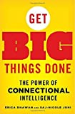 By Erica Dhawan - Get Big Things Done: The Power of Connectional Intelligence (2015-03-11) [Hardcover]