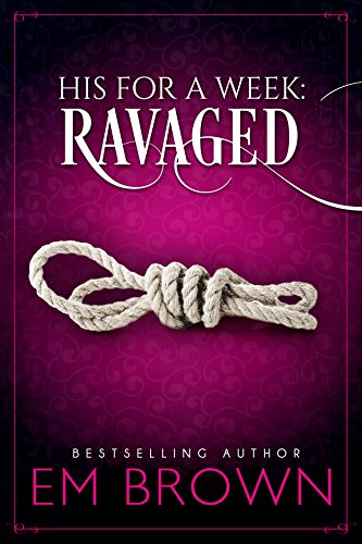 Search : Ravaged: A Billionaire Auction Romance (His For A Week Book 2)