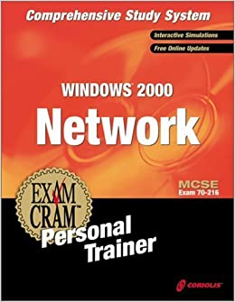 MCSE Windows 2000 Network Exam Cram Personal Trainer (Exam: 70-216) by CIP Author Team, Miller (2000)