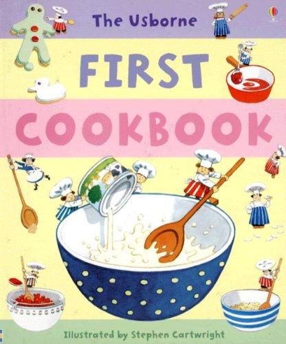The Usborne First Cookbook (Children's Cooking)