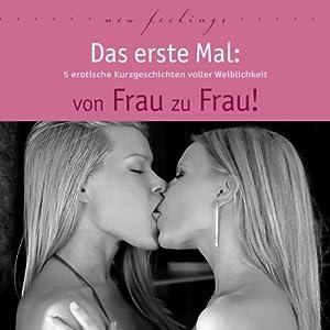 Das erste Mal: Von Frau zu Frau Hörbuch