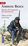 Tales of the Civil War - Récits de la guerre de Sécession par Bierce