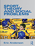 Sport, Theory and Social Problems: A Critical Introduction
