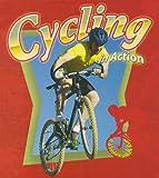 Cycling in Action, Bobbie Kalman and John Crossingham, 0778701182