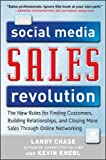 The Social Media Sales Revolution: The New Rules for Finding Customers, Building Relationships, and Closing More Sales Through Online Networking (Marketing/Sales/Advertising & Promotion)