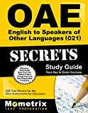 OAE English to Speakers of Other Languages (021) Secrets Study Guide: OAE Test Review for the Ohio Assessments for Educators