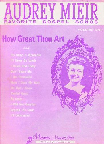 Audrey Mieir Favorite Gospel Songs, Vol. 1: How Great Thou Art