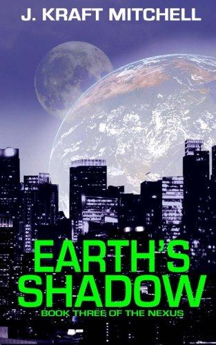 Earth's Shadow: Book Three of The Nexus (Volume (Earth Shadow)