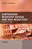 Earthquake Resistant Design and Risk Reduction, David J. Dowrick, 0470778156