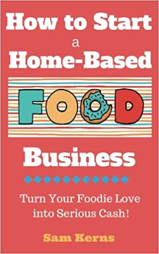 6dd83db131da How to Start a Home-Based Food Business  Turn Your Foodie Love into ...