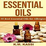 Essential Oils: 50 Best Essential Oils for Allergies | K. M. Kassi