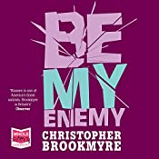Be My Enemy | Christopher Brookmyre