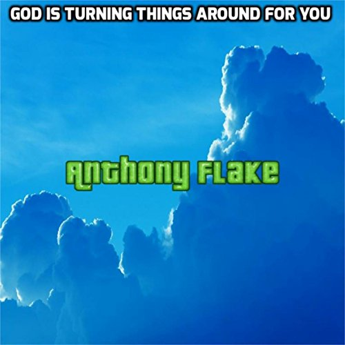 God Is Turning Things Around For You by Anthony Flake on ...