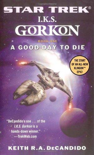 Star Trek: The Next Generation: I.K.S. Gorkon: A Good Day to Die: A Good Day to Die, Book One (Star Trek: Klingon Empire) (Bk. 1) ()