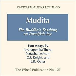 Mudita: The Buddha's Teaching on Unselfish Joy - Four Essays Audiobook