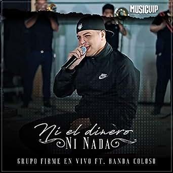 Amazon.com: Ni el Dinero Ni Nada (En Vivo): Grupo Firme: MP3 ...