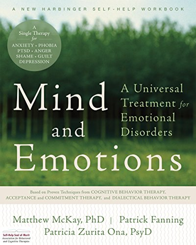 Mind and Emotions: A Universal Treatment for Emotional Disorders (New Harbinger Self-Help Workbook) Disorder Treatment